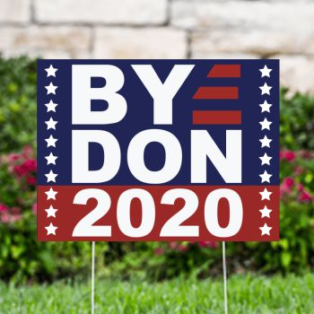 Bye Don 2020 Political Yard Signs