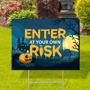 Enter At Your Own Risk Yard Signs