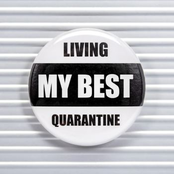 My Best Quarantine Social Distancing Pin Buttons